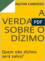 A verdade sobre o dizimo_ Quem - Wellington Cardoso.pdf