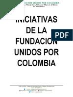 Iniciativas de La Fundacion Unidos Por Colombia