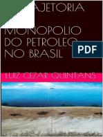 A TRAJETÓRIA DO MONOPÓLIO DO PETRÓLEO NO BRASIL - Luiz Cezar Quintans