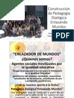 Charla PACE Construcción de Pedagogía Dialógica Enlazando Mundos-UCM 2017(1).pptx