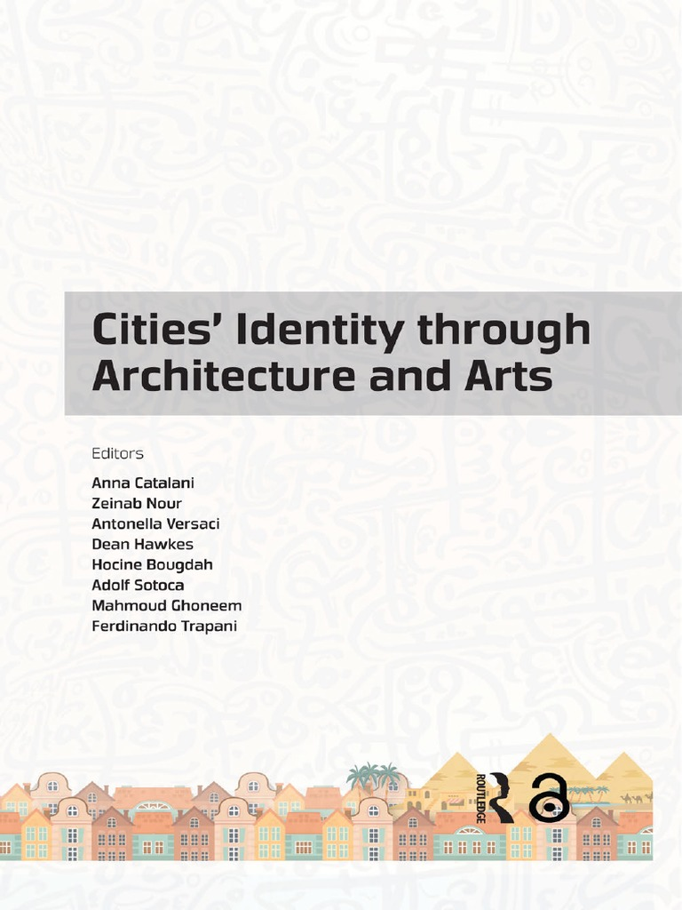 3d0f7cb2db8 Cities  Identity Through Architecture and Arts