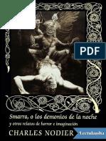 Smarra o Los Demonios de La Noche y Otros Relatos de Horror e Imaginacion - Charles Nodier