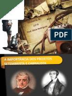 2-Setembristas e Cabralistas