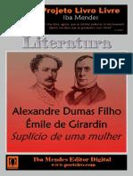 Suplicio de Uma Mulher - Emile de Girardin e Alexandre Dumas Filho