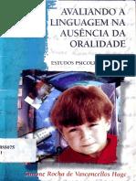 Avaliando a Linguagem Na Ausência Da Oralidade Estudos Psicolinguísticos - Simone Rocha de Vasconcellos Hage