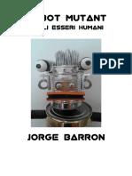 ROBOT MUTANT Sugli Esseri Umani