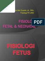 Kuliah Fisiologi Fetus Dan Neonatus - Dr Yuliana Heri Suselo