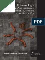 Antonio Arellano Hernández - Epistemología de la Antropología. Conocimiento, técnica y hominización.pdf