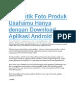 Percantik Foto Produk Usahamu Hanya dengan Download Aplikasi Android Ini.docx