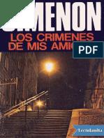 Los Crimenes de Mis Amigos - Georges Simenon