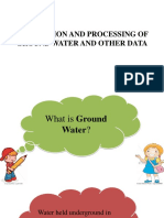 Acquisition and Processing of Ground Water and Other