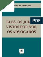Eles, os juízes, vistos por nós, os advogados - Calamandrei.pdf