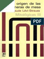 359565571 LEVI STRAUSS Claude Mitologicas III El Origen de Las Maneras de La Mesa