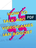 360190731-How-to-Talk-About-Videogames-Ian-Bogost.doc