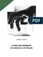 Daniel Estulin - Clube Bilderberg Os Senhores do Mundo.pdf