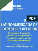 Revista Latinoamericana de Derecho y Religion (2017) Vol 03 n° 02 - El estándar de revisión judicial, de la deferencia a un criterio estricto en los derechos fundamentales