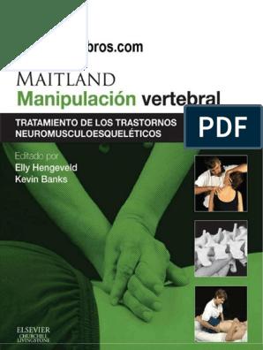 Maitland Manipulacion Vertebral Tratamiento De Los Trastornos Neuromusculoesqueleticos 8va Ed Hengeveld Y Banks 2014 Terapia Bienestar