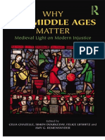 Why the Middle Ages Matter Medieval Light on Modern Injustice 2012 Routledge
