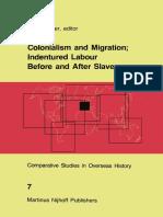 (Comparative Studies in Overseas History 7) Ernst Van Den Boogaart, P. C. Emmer (Auth.), P. C. Emmer (Eds.)-Colonialism and Migration_ Indentured Labour Before and After Slavery-Springer Netherlands (