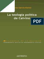 GARCIA ALONSO, Marta (2008). La Teologia Politica de Calvino. Barcelona, Anthropos