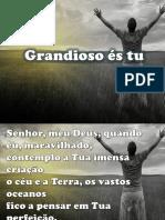 GRANDIOSO E´S TU