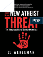 CJ Werleman - The New Atheist Threat_ the Dangerous Rise of Secular Extremists (2015, Dangerous Little Books)