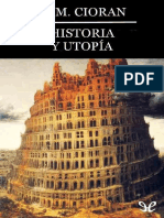 Cioran, Emil. - Historia y Utopia [2015]