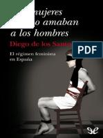 Diego de Los Santos Parejo - Las Mujeres Que No Amaban a Los Hombres 2010