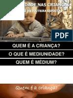 MEDIUNIDADE Nas Crianças CEsB 28jul2014