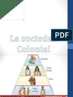 lasociedadcolonial-130831092559-phpapp01.pptx