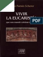 Farnés Scherer, Pedro - La Eucaristía Que Nos Mandó Celebrar El Señor