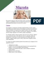Migraña Es un tipo de dolor de cabeza que puede ocurrir con síntomas como náuseas