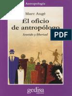 El oficio de antropólogo. Espíritu y libertad - Marc Augé