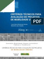 8. Critérios Técnicos Para Avaliação de Projetos de Mobilidade Urbana Lúcia Maria Mendonça Santos1 (1)