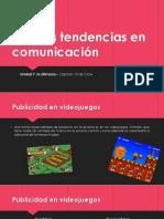 Unidad 7 Nuevas Tendencias en Comunicacin (1)