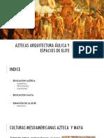 Aztecas arquitectura áulica y espacios de elite.pptx