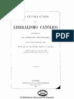 La Última Etapa Del Liberalismo Católico (1882) - Juan Manuel Ortí y Lara