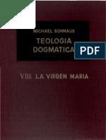 Schmaus, Michael (1963). Teología Dogmática. 8Vols. Madrid, Rialp (tomo 8, La Virgen María).pdf