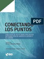 Conectando Los Puntos Una Hoja de Ruta Para Una Mejor Integracion de America Latina y El Caribe