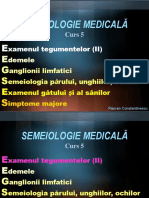 Curs 5 Examenul Tegumentelor II, Edeme, Ganglioni, Unghii, Par, Ochi, Gat, Sani