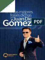 Las Mejores Frases Dichas Por Juan Diego Gomez Libro
