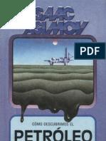 Asimov, Isaac - Cómo Descubrimos El Petróleo