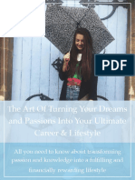 The Art of Turning Your Dreams and Passions Into Your Ultimate Career