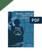 Educação e Trabalho em disputa no SUS a política de formação dos Agentes Comunitários de Saúde
