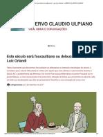 Este século será foucaultiano ou deleuzeano_ – por Luiz Orlandi – ACERVO CLAUDIO ULPIANO.pdf