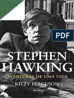 Stephen Hawking - Aventuras de Uma Vida - Kitty Ferguson