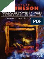 Matheson, Richard - Nacido de hombre y mujer y otros relatos espeluznantes.pdf