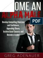 Become an Alpha Male - Develop Compelling Charisma and Confidence