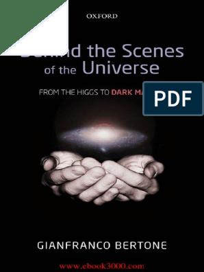 Bertone Behind The Scenes Of The Universe 2013 Pdf Dark Matter Milky Way