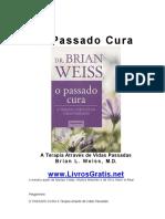 111824074 Brian Weiss O Passado Cura